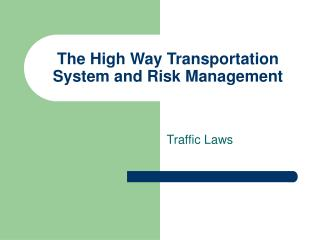 The High Way Transportation System and Risk Management