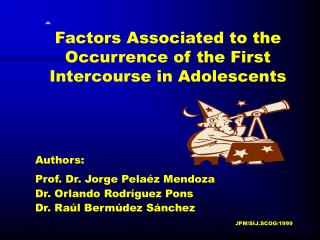 Factors Associated to the Occurrence of the First Intercourse in Adolescents