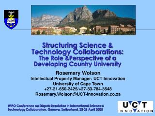Rosemary Wolson Intellectual Property Manager: UCT Innovation University of Cape Town