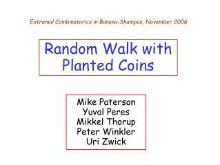 Mike Paterson Yuval Peres Mikkel Thorup Peter Winkler Uri Zwick