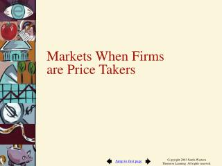 Markets When Firms  are Price Takers