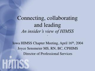 Connecting, collaborating and leading An insider's view of HIMSS
