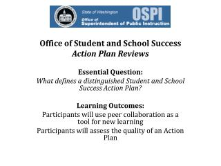 Office of Student and School Success  Action Plan Reviews Essential Question: