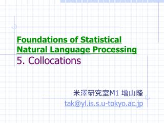 Foundations of Statistical Natural Language Processing 5. Collocations