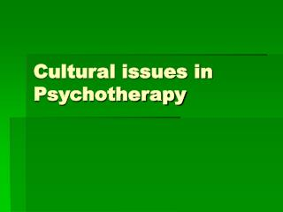 Cultural issues in Psychotherapy