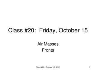 Class #20:  Friday, October 15