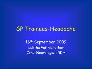 GP Trainees-Headache