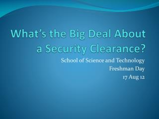 What's the Big Deal About a Security Clearance?