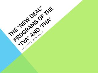 "The ""New Deal"" Programs of the ""TVA"" and ""FHA"""