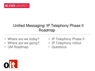 Unified Messaging/ IP Telephony Phase II 					Roadmap