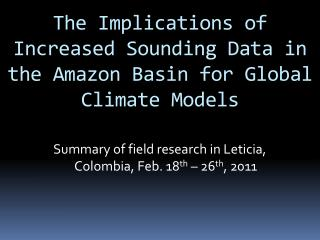 The Implications of Increased Sounding Data in the Amazon Basin for Global Climate Models