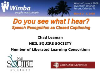 Do you see what I hear? Speech Recognition as Closed Captioning