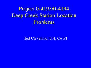 Project 0-4193/0-4194 Deep Creek Station Location Problems
