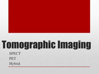 Tomographic Imaging