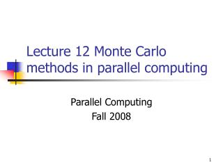 Lecture 12 Monte Carlo methods in parallel computing