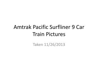 Amtrak Pacific Surfliner 9 Car Train Pictures