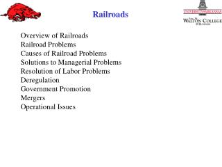 Overview of Railroads Railroad  Problems Causes of Railroad Problems