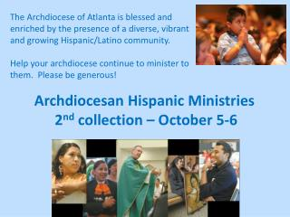 Archdiocesan Hispanic Ministries 2 nd  collection – October 5-6