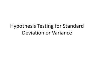 Hypothesis Testing for Standard Deviation or Variance