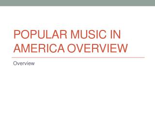 Popular Music in America Overview