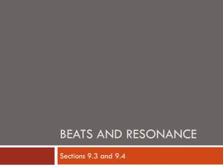 Beats and Resonance