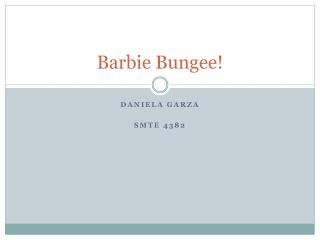 Barbie Bungee!