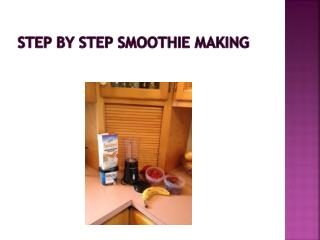 Step by step  Smoothie  Making