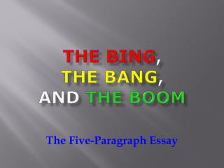 The Bing , The Bang , and The  Boom