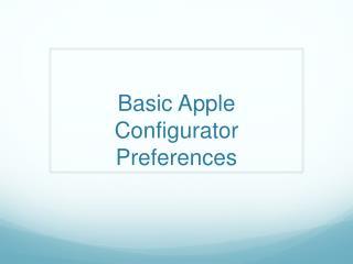 Basic Apple Configurator Preferences