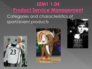 SEM1 1.04  Product Service Management
