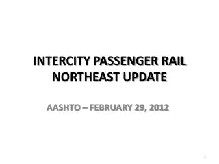 INTERCITY PASSENGER RAIL NORTHEAST UPDATE