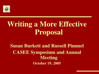 Writing a More Effective Proposal Susan Burkett and Russell Pimmel