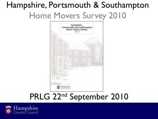 Hampshire, Portsmouth & Southampton  Home Movers Survey 2010