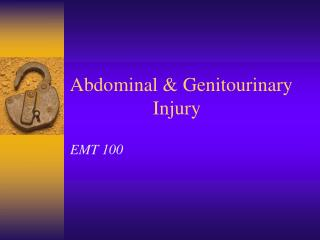 Abdominal & Genitourinary                  Injury