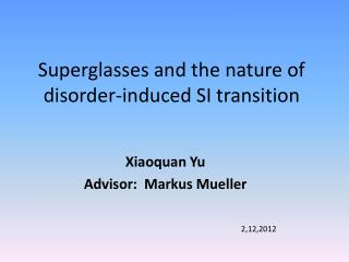 Superglasses and the nature of disorder-induced SI transition