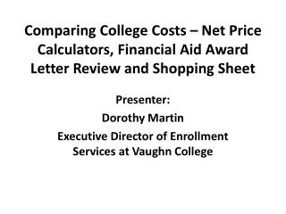 Presenter: Dorothy Martin Executive Director of Enrollment Services at Vaughn College