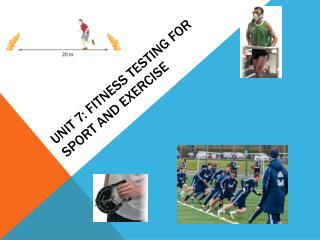 Unit 7: Fitness testing for sport and exercise