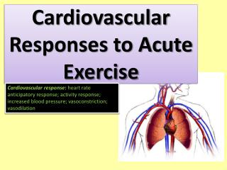 Cardiovascular Responses to Acute Exercise