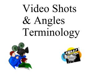 Video Shots & Angles Terminology