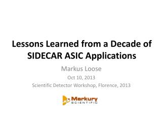 Lessons Learned from a Decade of SIDECAR ASIC Applications