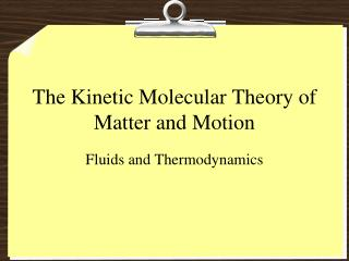 The Kinetic Molecular Theory of Matter and Motion