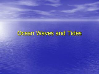 Ocean Waves and Tides