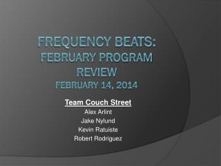Frequency beats: february  program review february  14, 2014
