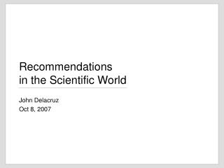 Recommendations  in the Scientific World