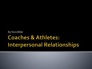 Coaches & Athletes: Interpersonal Relationships
