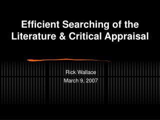 Efficient Searching of the Literature & Critical Appraisal
