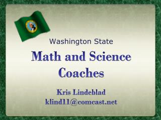 Math and Science Coaches Kris Lindeblad klind11@comcast.net