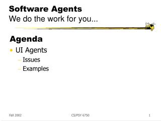 Software Agents We do the work for you...