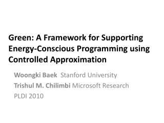 Green: A Framework for Supporting Energy-Conscious Programming using Controlled Approximation