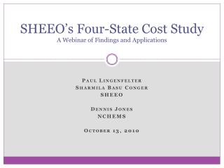 SHEEO's Four-State Cost Study A Webinar of Findings and Applications